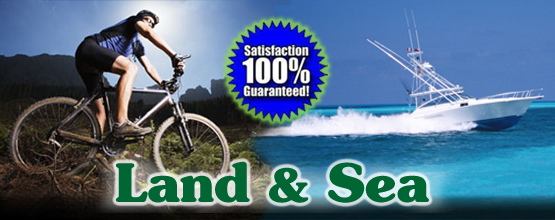 Satisfaction 100% Guaranteed - Land & Sea